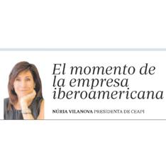 ABC EMPRESA – El momento de la empresa iberoamericana, por Núria Vilanova